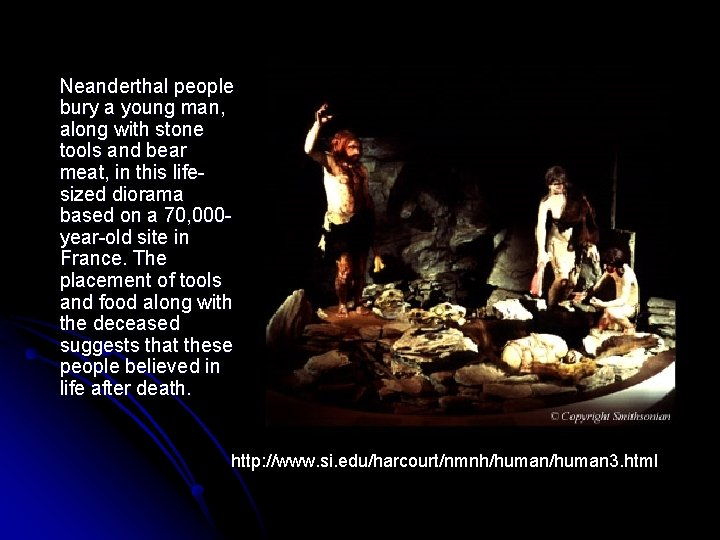 Neanderthal people bury a young man, along with stone tools and bear meat, in