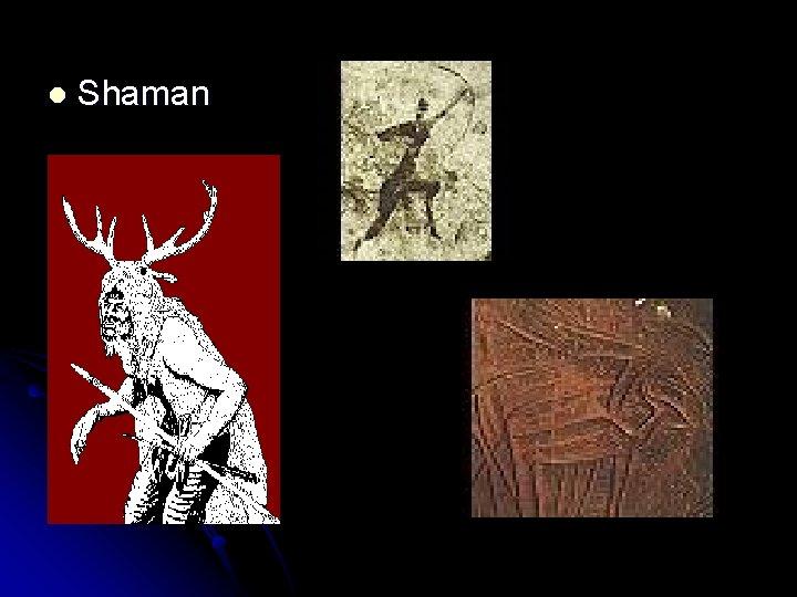l Shaman