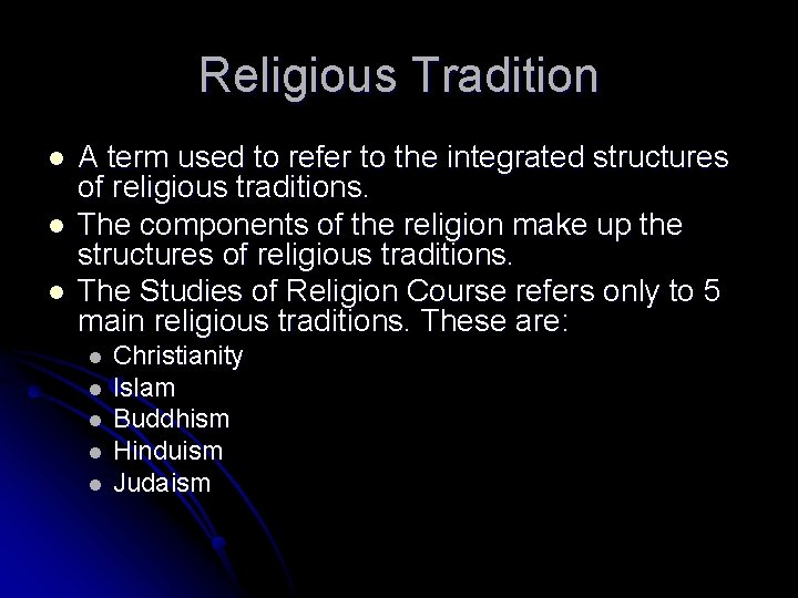 Religious Tradition l l l A term used to refer to the integrated structures