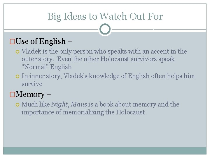 Big Ideas to Watch Out For �Use of English – Vladek is the only