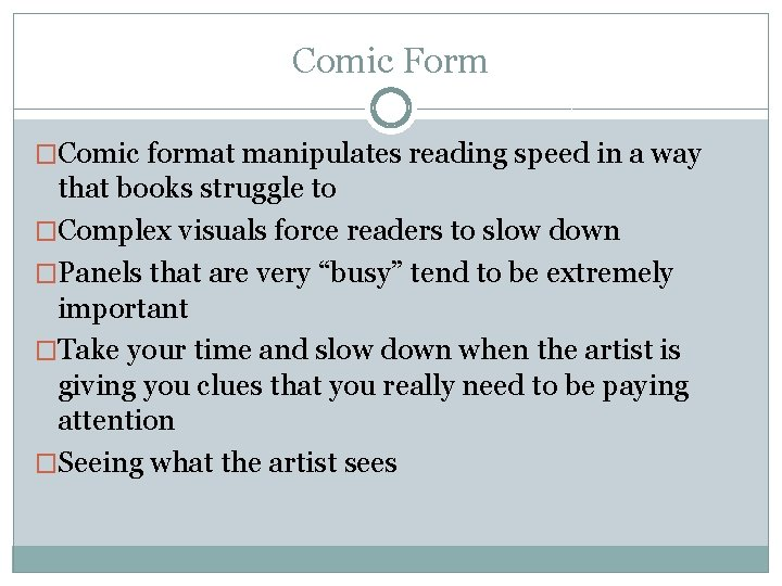 Comic Form �Comic format manipulates reading speed in a way that books struggle to