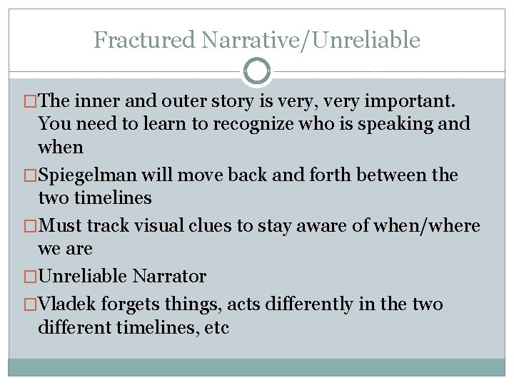 Fractured Narrative/Unreliable �The inner and outer story is very, very important. You need to