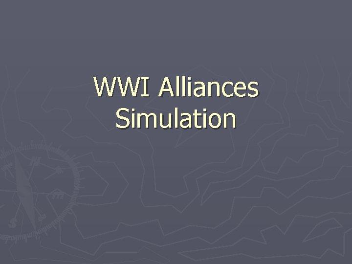 WWI Alliances Simulation