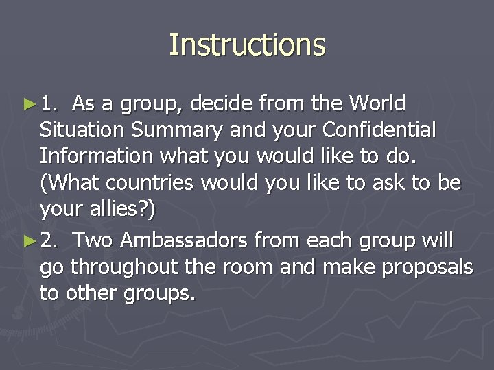 Instructions ► 1. As a group, decide from the World Situation Summary and your