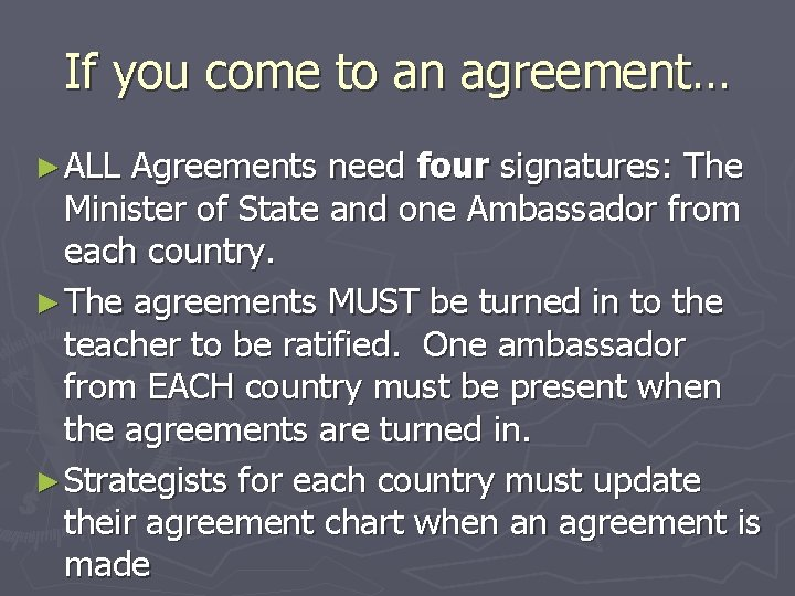 If you come to an agreement… ► ALL Agreements need four signatures: The Minister