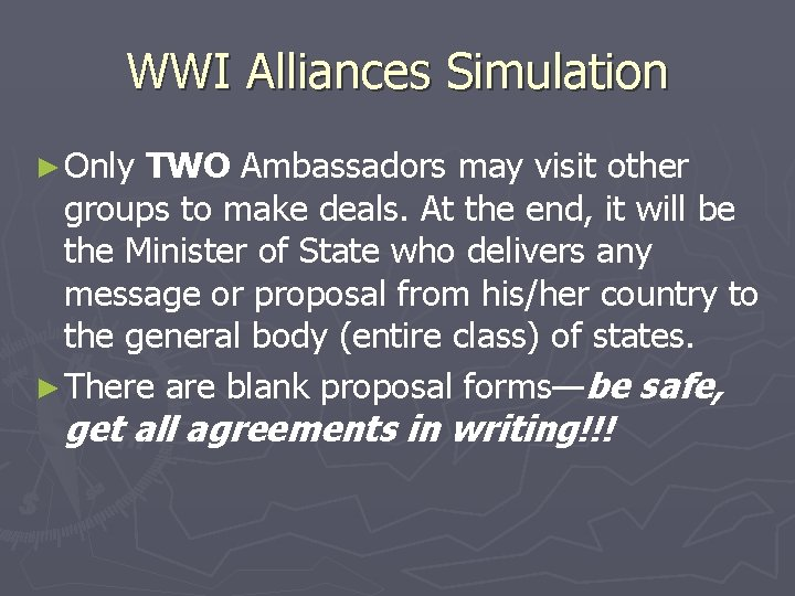 WWI Alliances Simulation ► Only TWO Ambassadors may visit other groups to make deals.