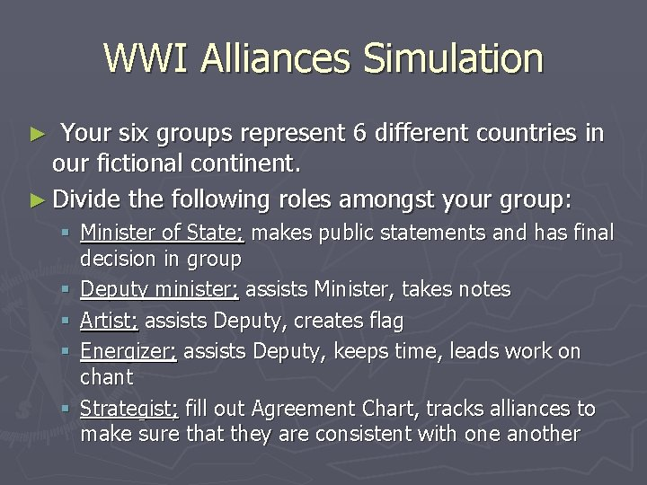 WWI Alliances Simulation Your six groups represent 6 different countries in our fictional continent.