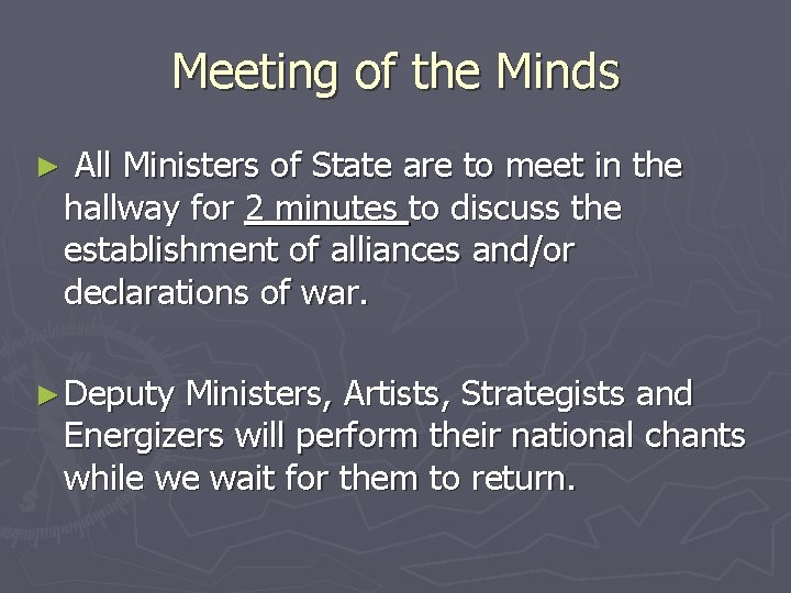 Meeting of the Minds ► All Ministers of State are to meet in the