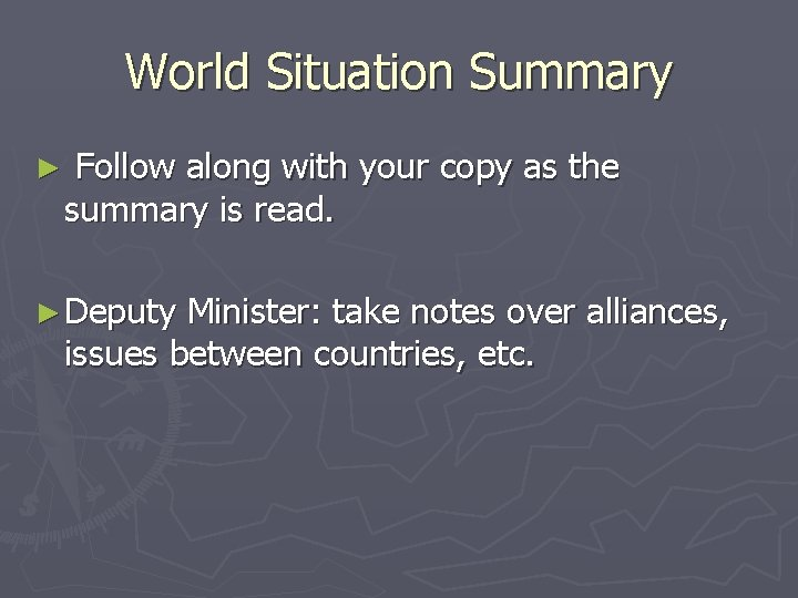 World Situation Summary ► Follow along with your copy as the summary is read.