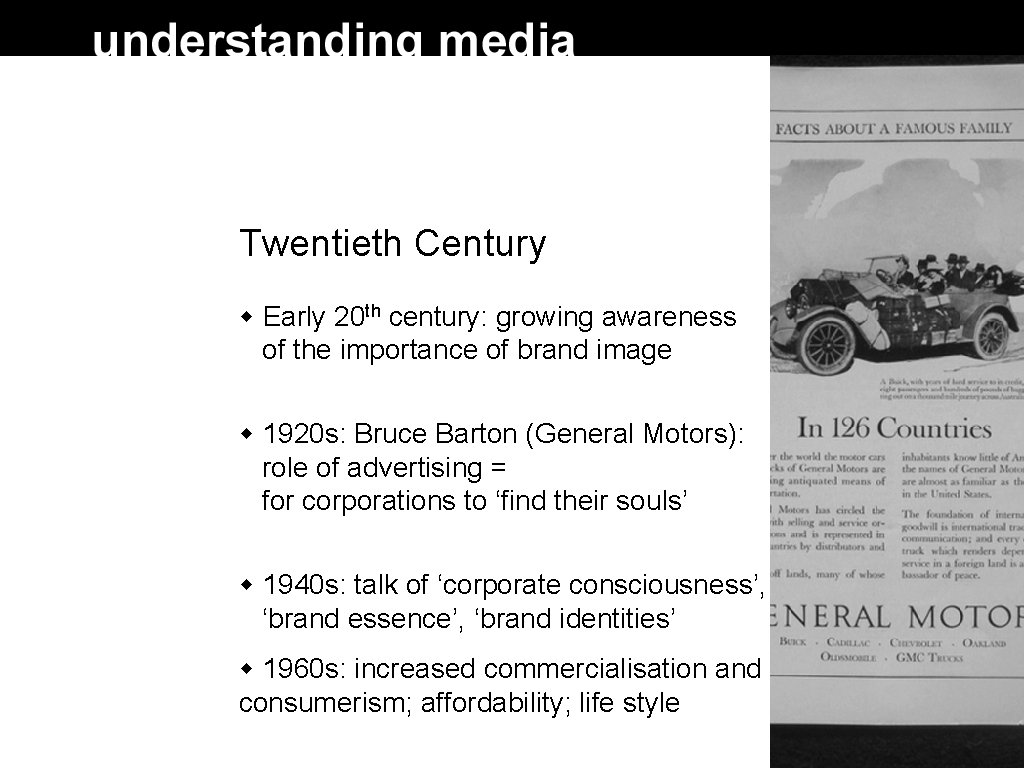 Twentieth Century Early 20 th century: growing awareness of the importance of brand image