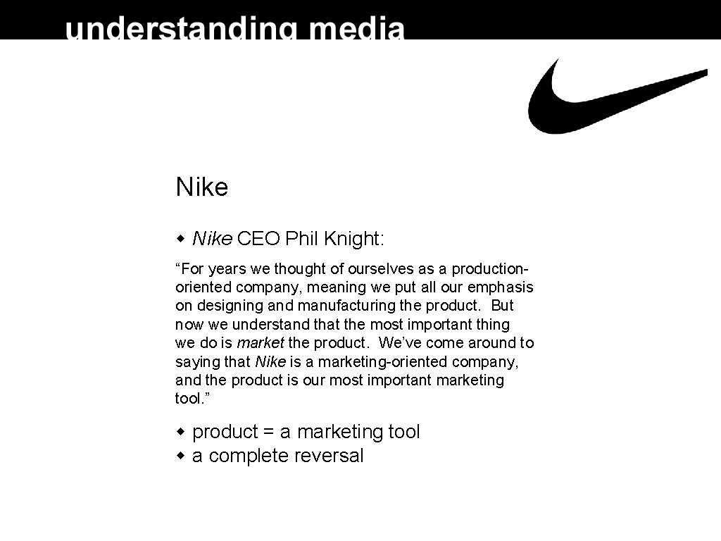 """Nike CEO Phil Knight: """"For years we thought of ourselves as a productionoriented company,"""