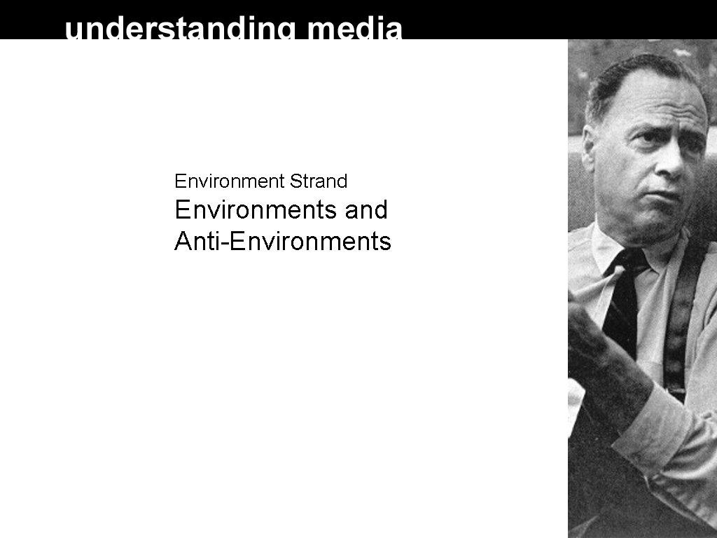 Environment Strand Environments and Anti-Environments