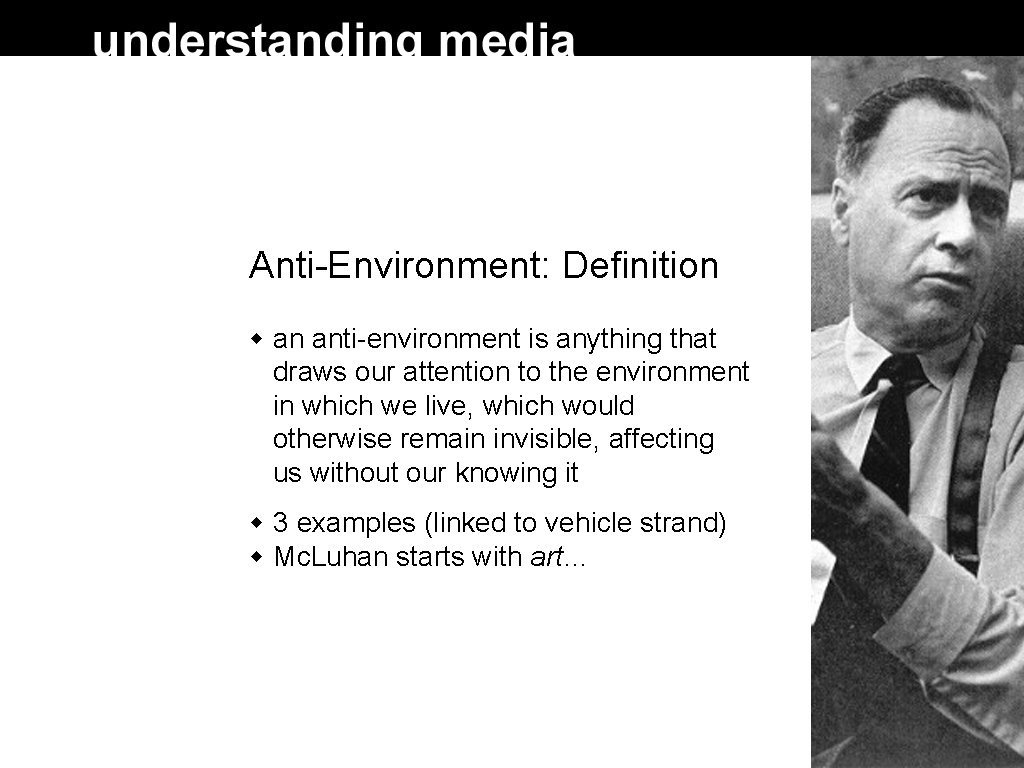 Anti-Environment: Definition an anti-environment is anything that draws our attention to the environment in