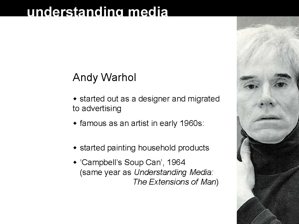 Andy Warhol started out as a designer and migrated to advertising famous as an