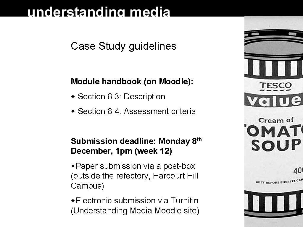 Case Study guidelines Module handbook (on Moodle): Section 8. 3: Description Section 8. 4:
