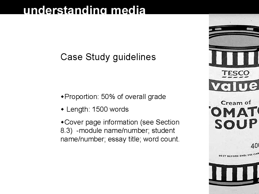 Case Study guidelines Proportion: 50% of overall grade Length: 1500 words Cover page information