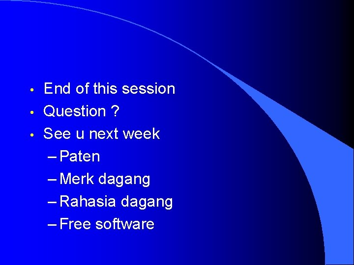 • • • End of this session Question ? See u next week