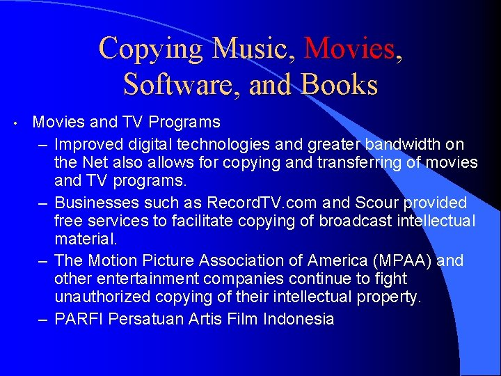 Copying Music, Movies, Software, and Books • Movies and TV Programs – Improved digital
