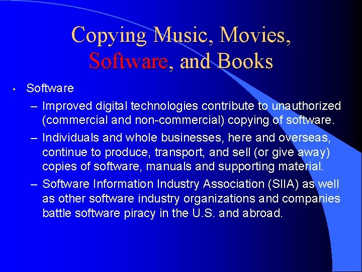 Copying Music, Movies, Software, and Books • Software – Improved digital technologies contribute to