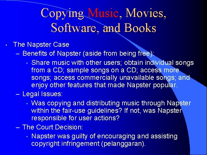 Copying Music, Movies, Software, and Books • The Napster Case – Benefits of Napster