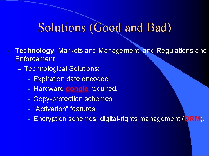 Solutions (Good and Bad) • Technology, Markets and Management, and Regulations and Enforcement –