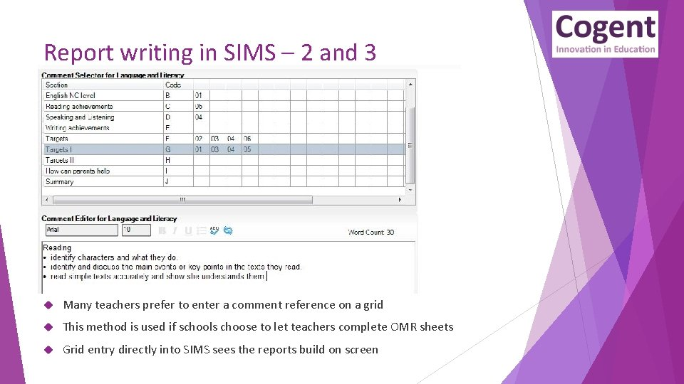 Report writing in SIMS – 2 and 3 Many teachers prefer to enter a