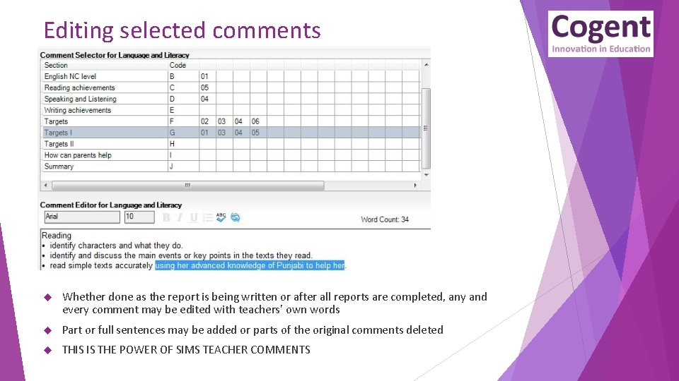 Editing selected comments Whether done as the report is being written or after all