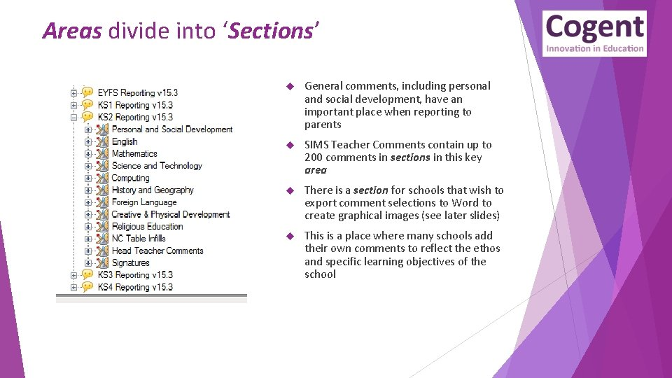 Areas divide into 'Sections' General comments, including personal and social development, have an important