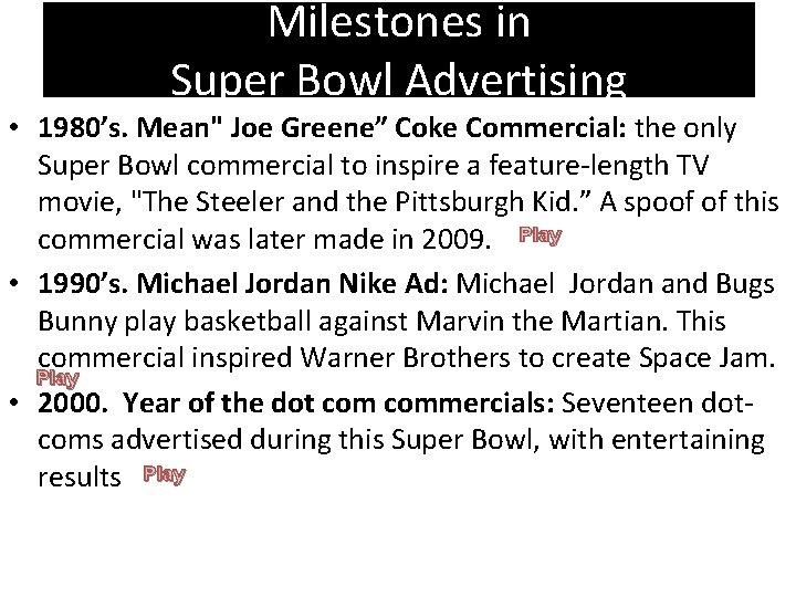 "Milestones in Super Bowl Advertising • 1980's. Mean"" Joe Greene"" Coke Commercial: the only"