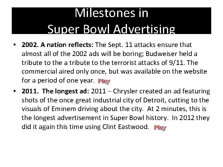 Milestones in Super Bowl Advertising • 2002. A nation reflects: The Sept. 11 attacks
