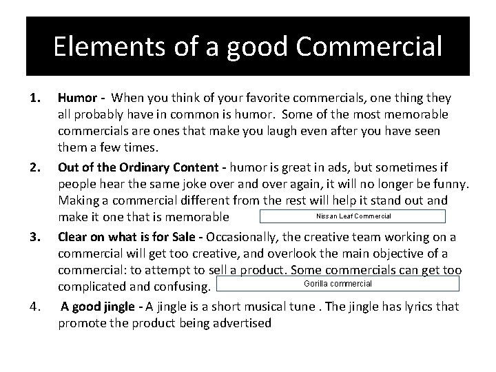 Elements of a good Commercial 1. 2. 3. 4. Humor - When you think