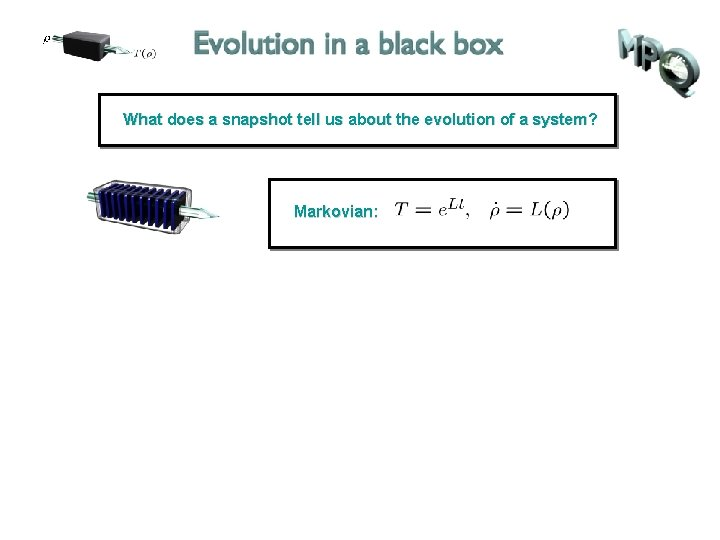 What does a snapshot tell us about the evolution of a system? Markovian: