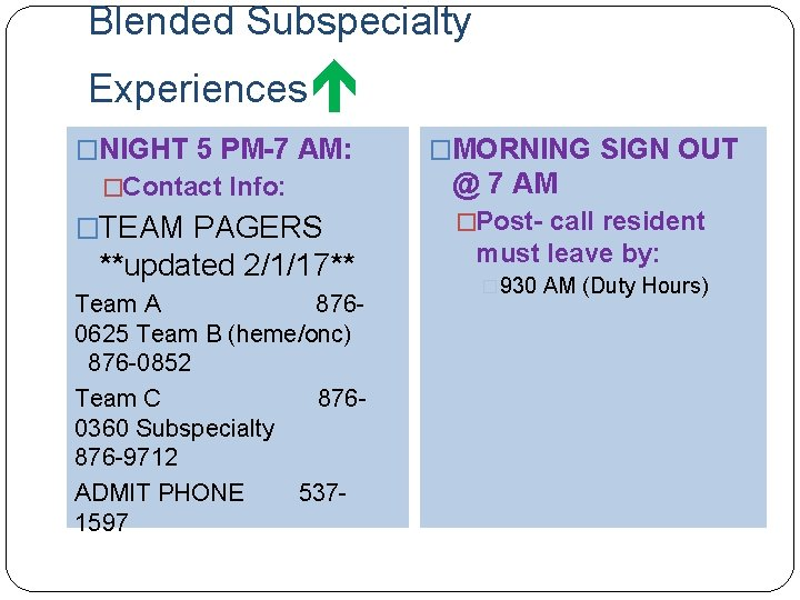 Blended Subspecialty Experiences �NIGHT 5 PM-7 AM: �Contact Info: �TEAM PAGERS **updated 2/1/17** Team