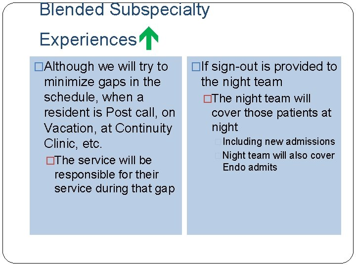 Blended Subspecialty Experiences �Although we will try to minimize gaps in the schedule, when