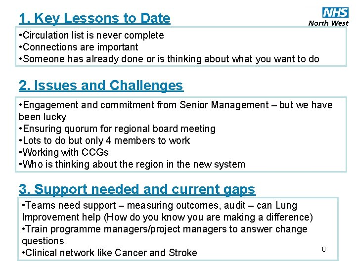 1. Key Lessons to Date • Circulation list is never complete Respiratory Clinical Pathway