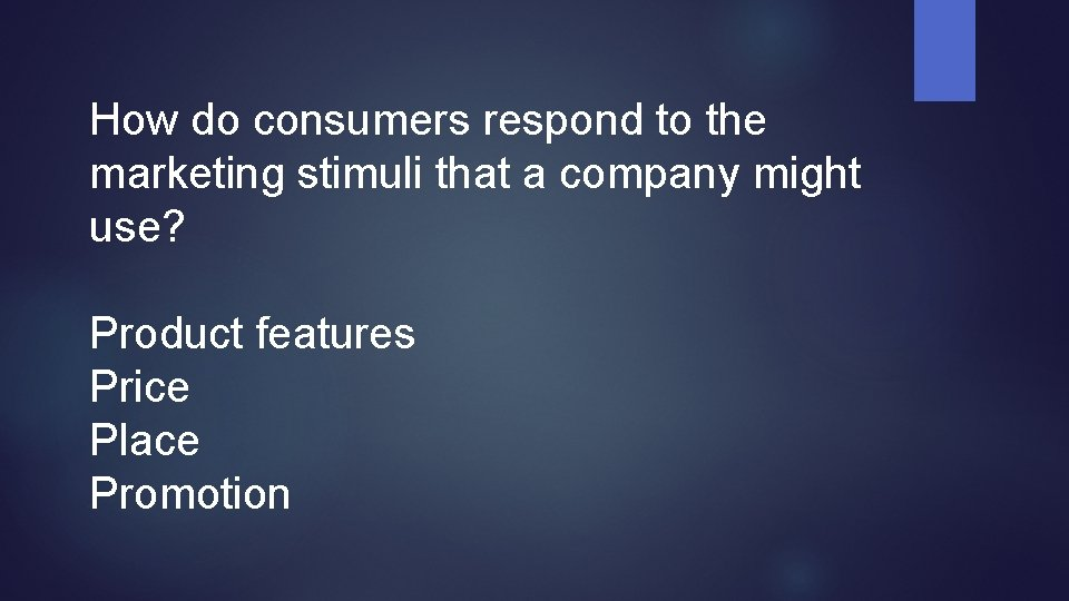 How do consumers respond to the marketing stimuli that a company might use? Product