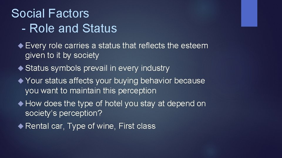 Social Factors - Role and Status Every role carries a status that reflects the