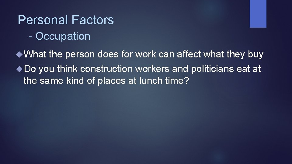 Personal Factors - Occupation What the person does for work can affect what they