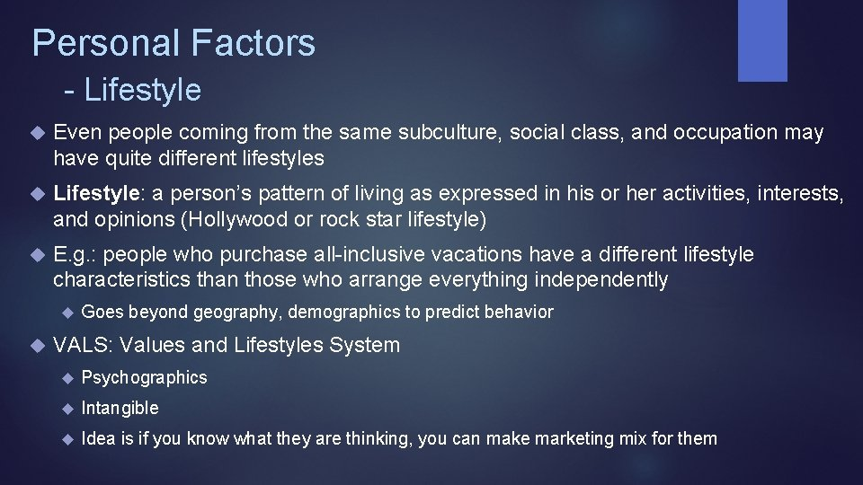 Personal Factors - Lifestyle Even people coming from the same subculture, social class, and