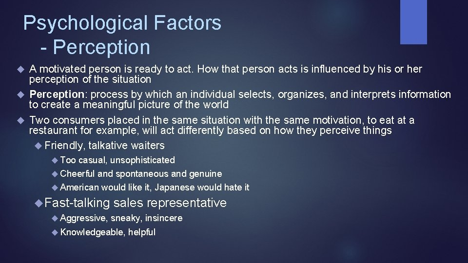 Psychological Factors - Perception A motivated person is ready to act. How that person