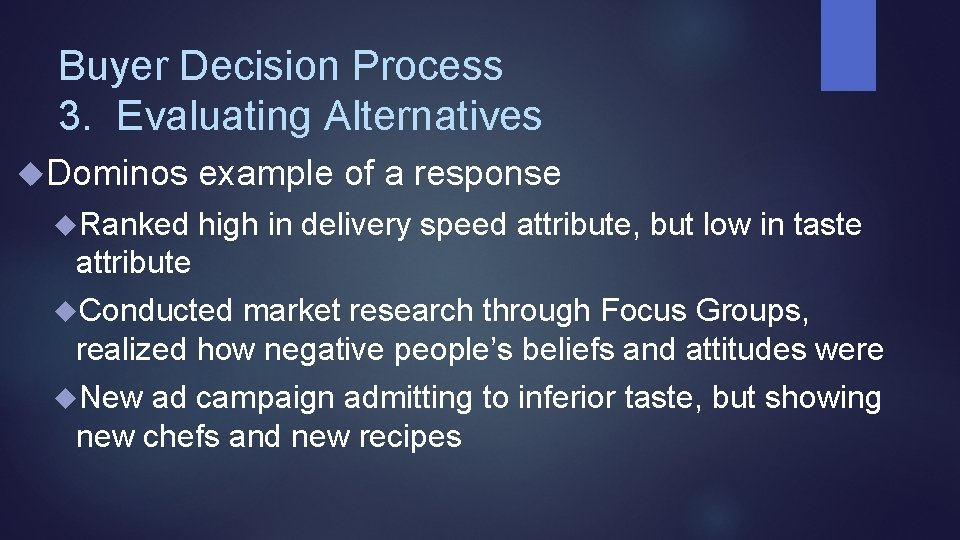 Buyer Decision Process 3. Evaluating Alternatives Dominos example of a response Ranked high in