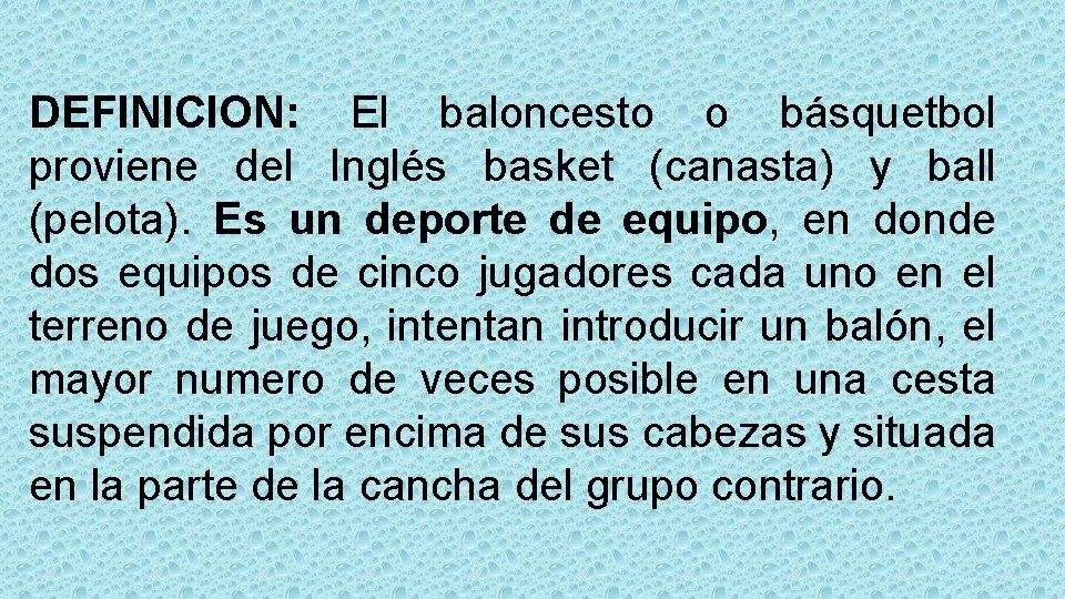 El Baloncesto Definicion El Baloncesto O Bsquetbol Proviene