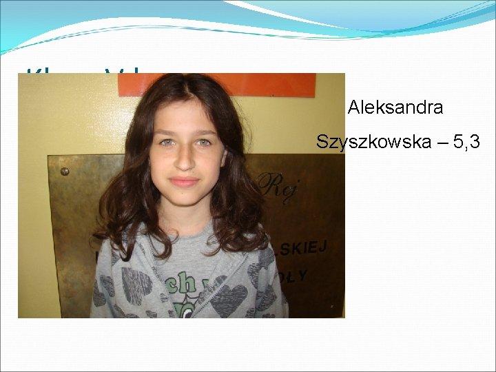Klasa V b Aleksandra Szyszkowska – 5, 3