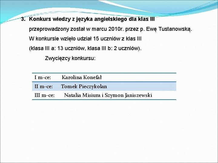 3. Konkurs wiedzy z języka angielskiego dla klas III przeprowadzony został w marcu 2010