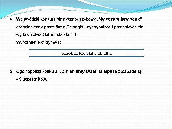 """4. Wojewódzki konkurs plastyczno-językowy """"My vocabulary book"""" organizowany przez firmę Polanglo - dystrybutora i"""