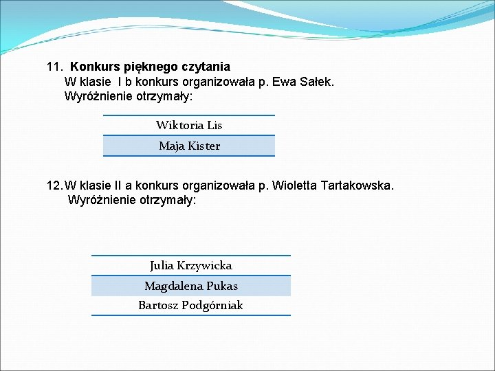 11. Konkurs pięknego czytania W klasie I b konkurs organizowała p. Ewa Sałek. Wyróżnienie