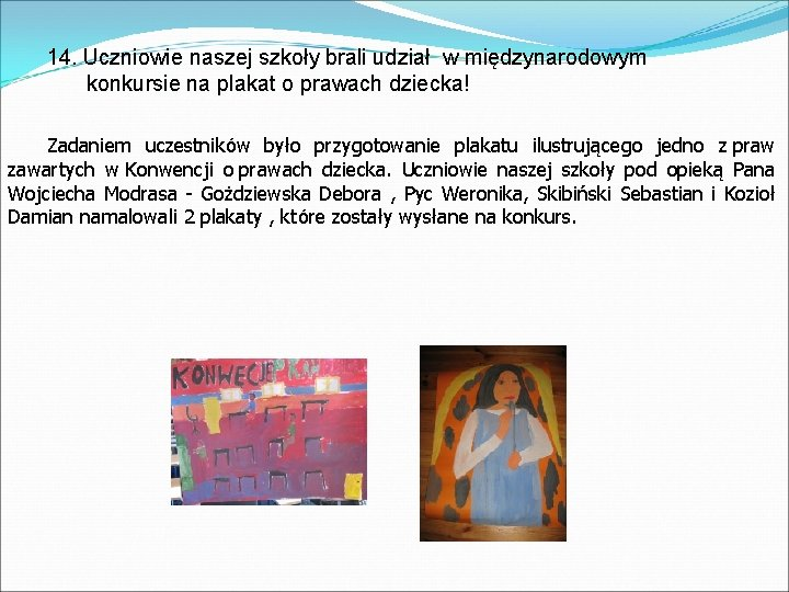 14. Uczniowie naszej szkoły brali udział w międzynarodowym konkursie na plakat o prawach dziecka!