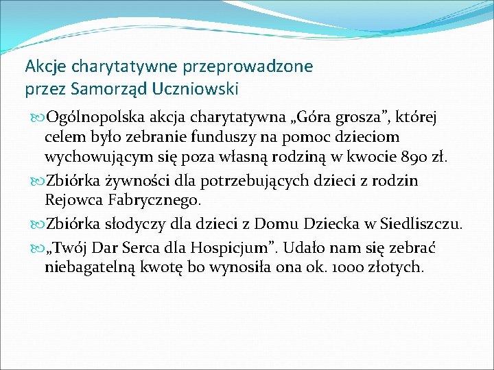 """Akcje charytatywne przeprowadzone przez Samorząd Uczniowski Ogólnopolska akcja charytatywna """"Góra grosza"""", której celem było"""
