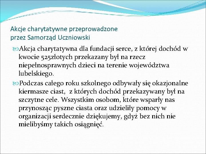 Akcje charytatywne przeprowadzone przez Samorząd Uczniowski Akcja charytatywna dla fundacji serce, z której dochód