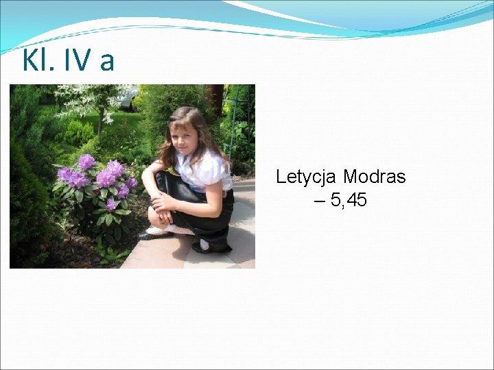 Kl. IV a Letycja Modras – 5, 45